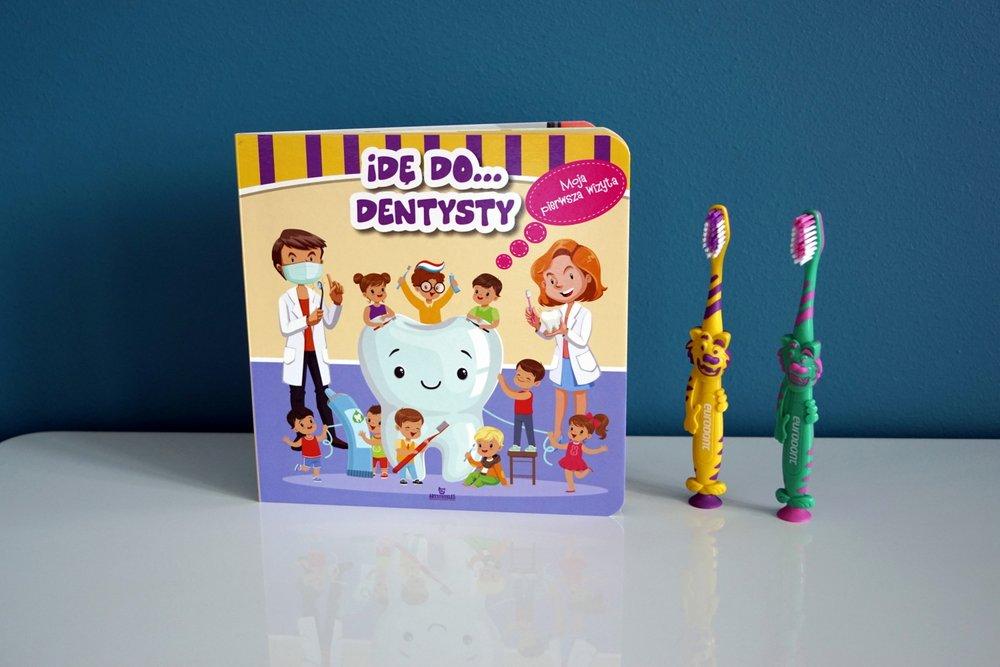 Idę Do Dentysty Moja Pierwsza Wizyta Biblioteczka Okruszka